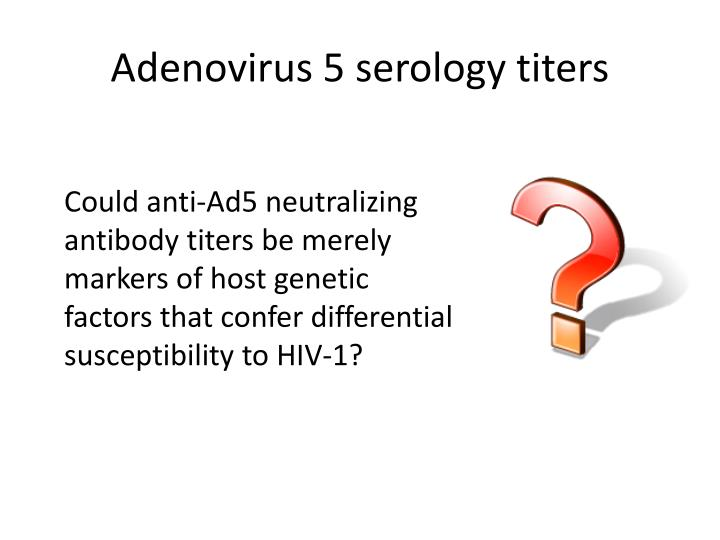 Adenovirus 5 serology titers
