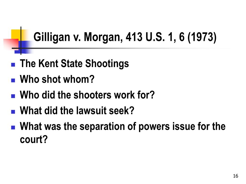 Gilligan v. Morgan, 413 U.S. 1, 6 (1973)