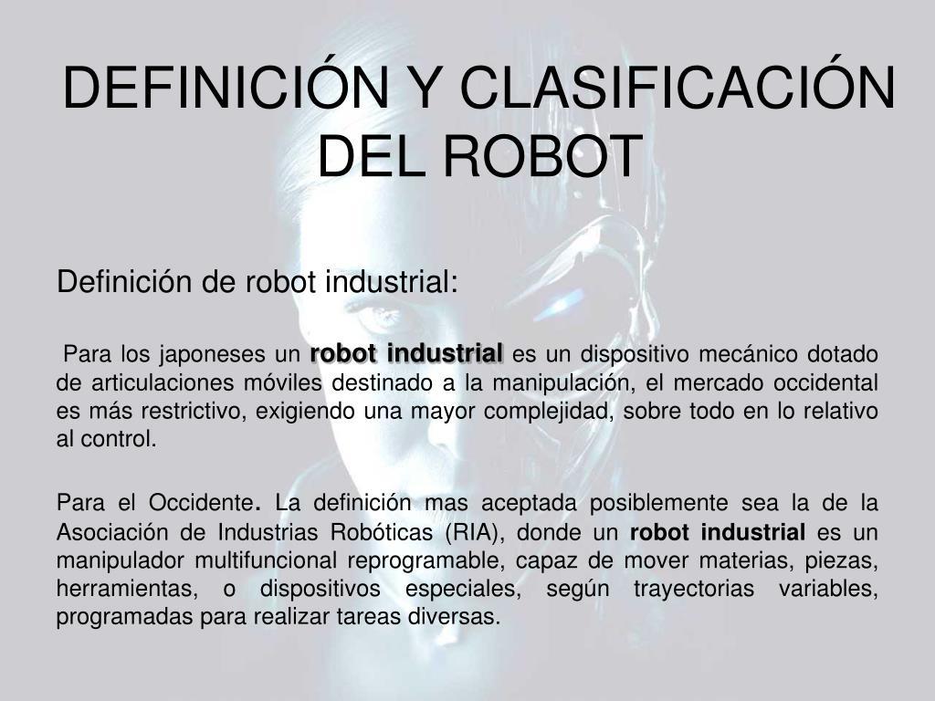 DEFINICIÓN Y CLASIFICACIÓN DEL ROBOT