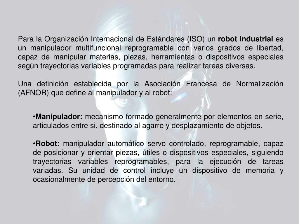 Para la Organización Internacional de Estándares (ISO) un