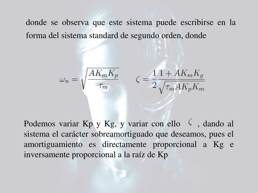 donde se observa que este sistema puede escribirse en la forma del sistema standard de segundo orden, donde