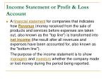income statement or profit loss account