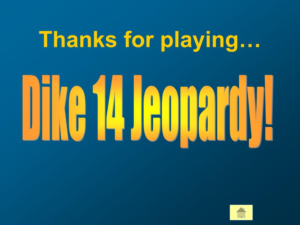 Thanks for playing…