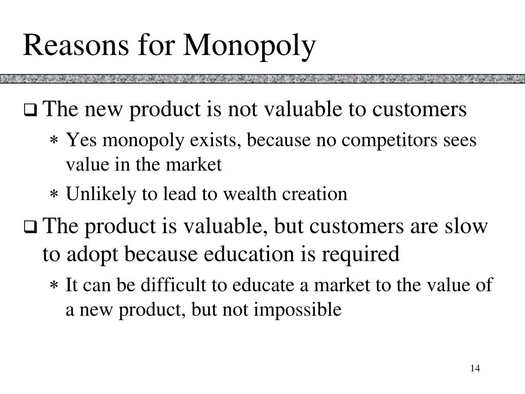 Reasons for Monopoly