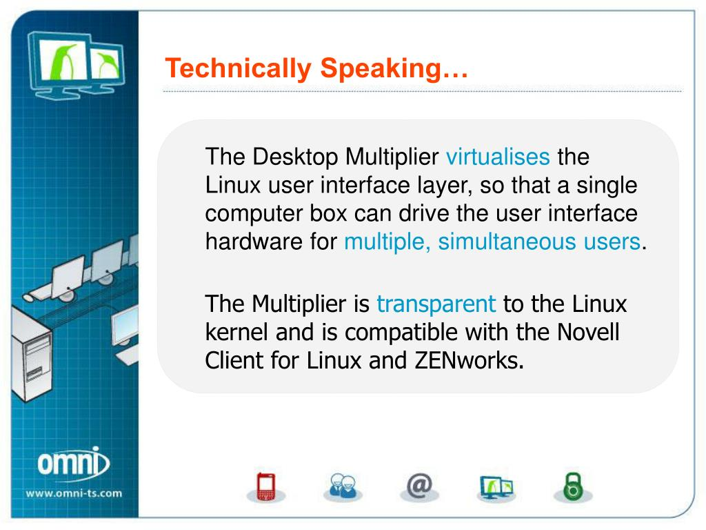 Compatible with Novell Client for Linux and ZENworks