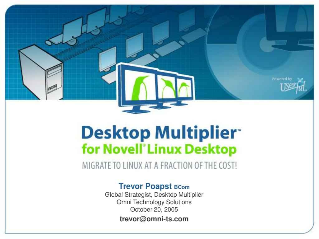 Desktop Multiplier™ for Novell© Linux Desktop – Migrate to Linux© at a Fraction of the Cost!