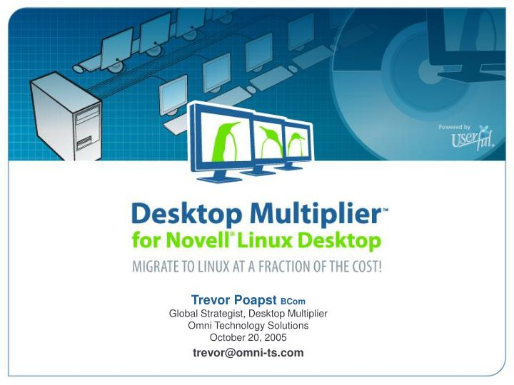 Desktop multiplier for novell linux desktop migrate to linux at a fraction of the cost