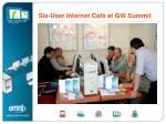 six user internet caf at groupwiser summit