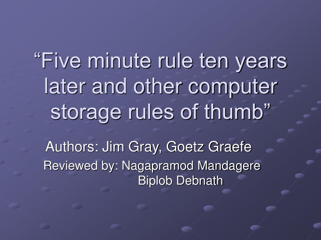 """Five minute rule ten years later and other computer storage rules of thumb"""