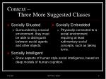 context three more suggested classes