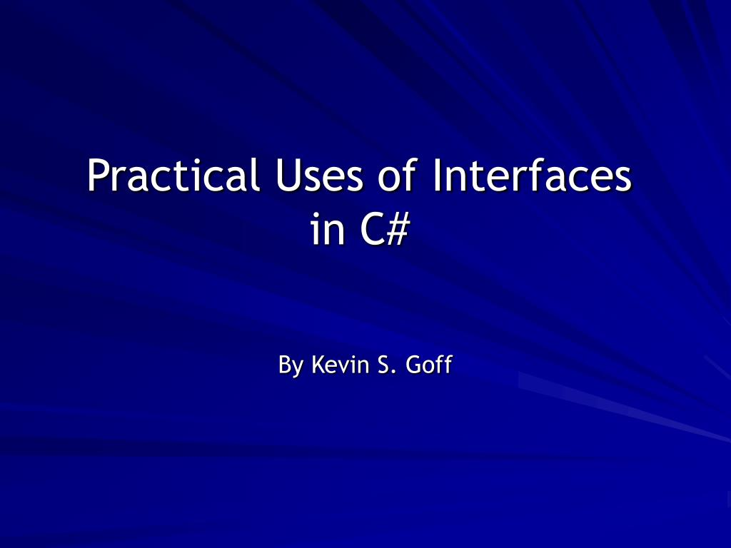 Practical Uses of Interfaces in C#