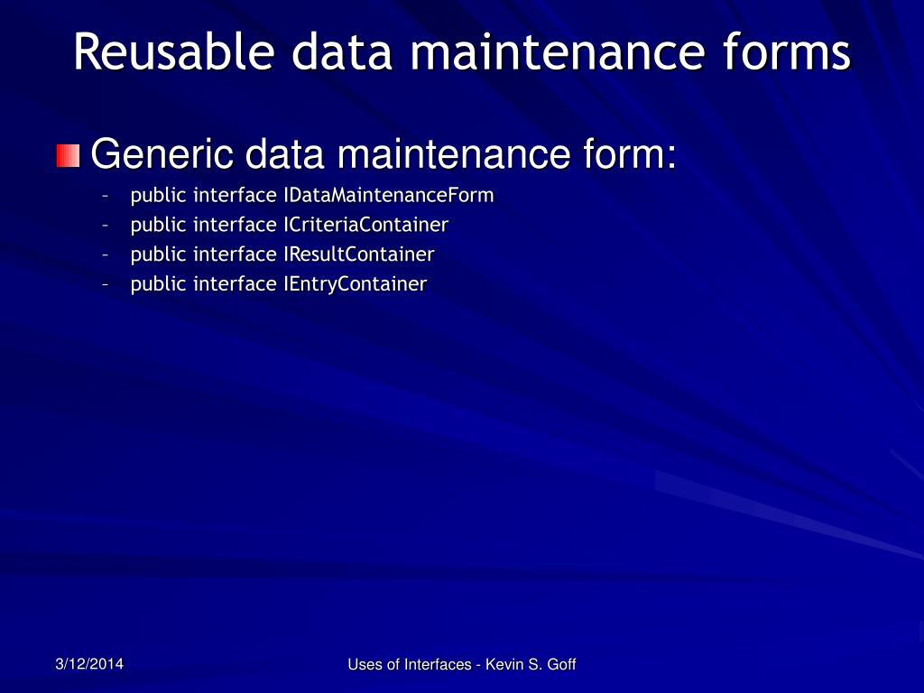 Reusable data maintenance forms