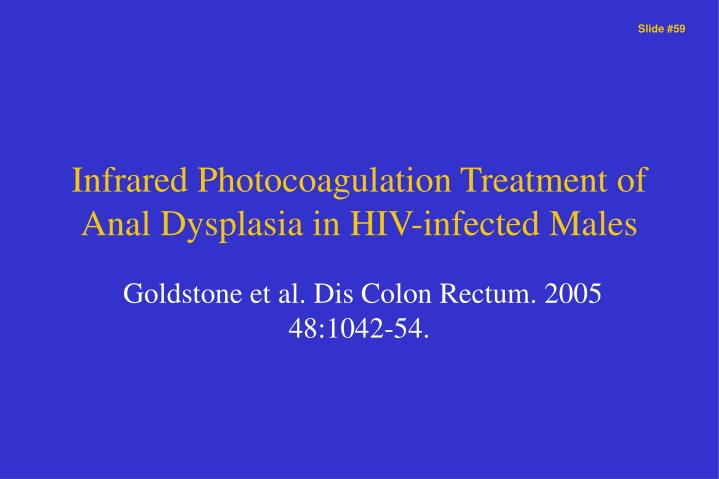 Infrared Photocoagulation Treatment of Anal Dysplasia in HIV-infected Males