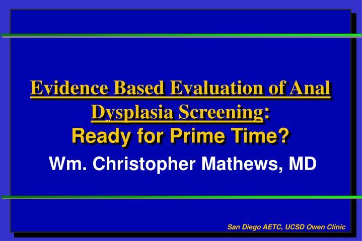 Evidence Based Evaluation of Anal Dysplasia Screening