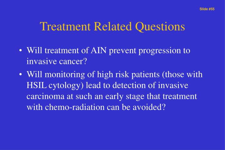 Treatment Related Questions