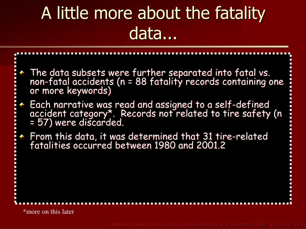 A little more about the fatality data...