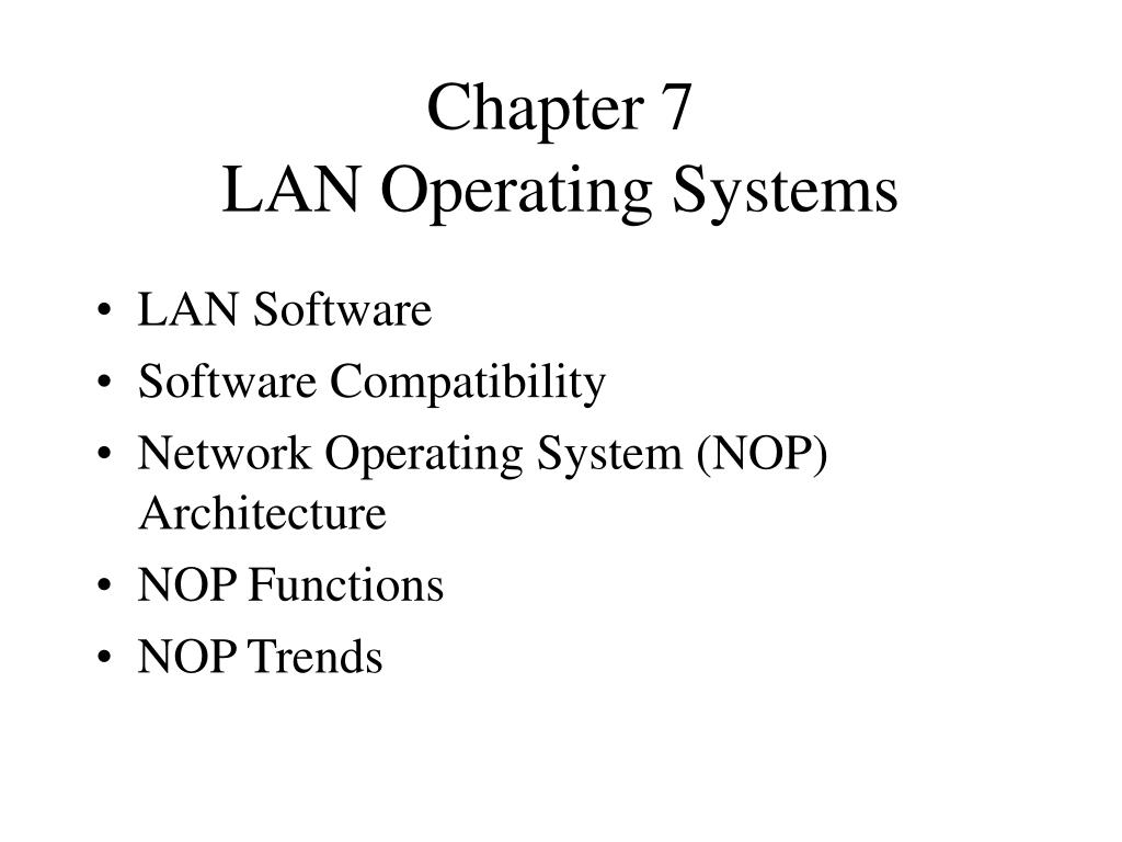 chapter 7 lan operating systems l.