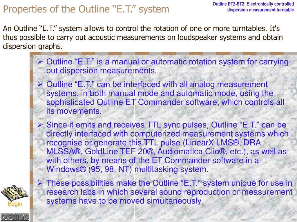 """Properties of the Outline """"E.T."""" system"""