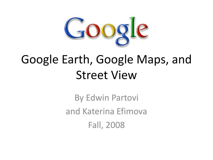 google earth google maps and street view n.