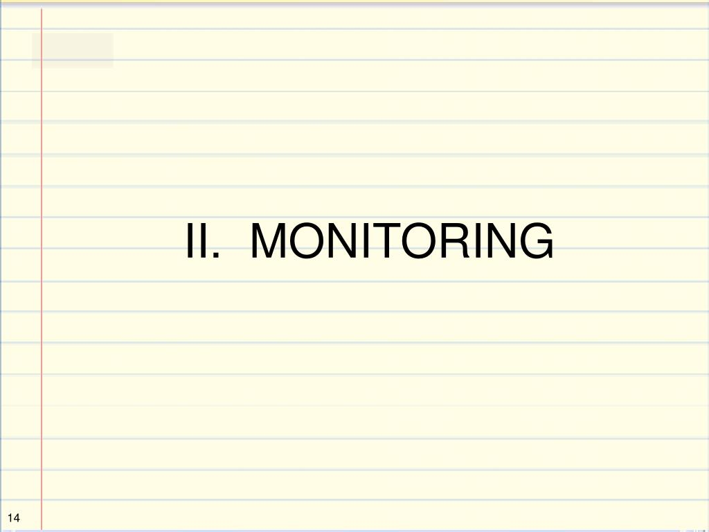 II.  MONITORING