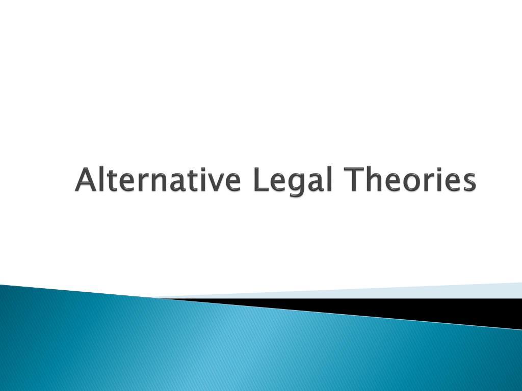 Alternative Legal Theories