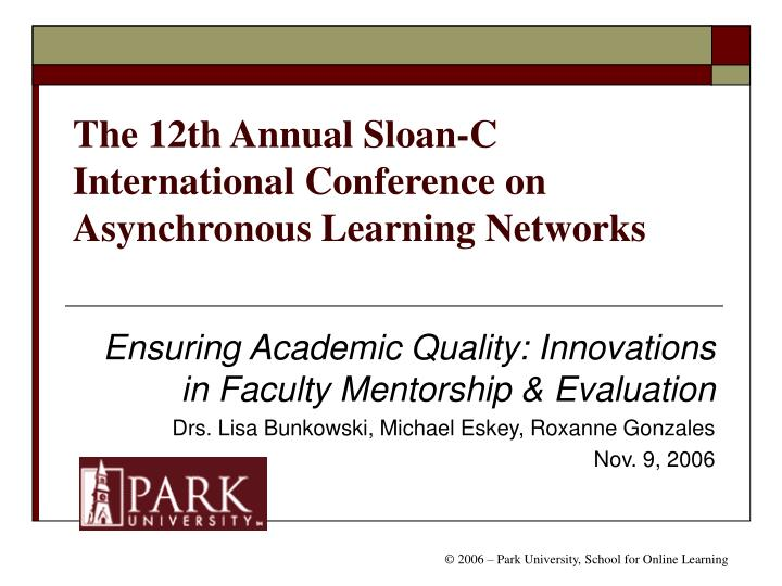 The 12th annual sloan c international conference on asynchronous learning networks