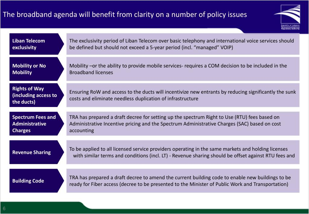 The broadband agenda will benefit from clarity on a number of policy issues