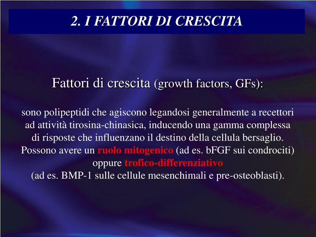 2. I FATTORI DI CRESCITA