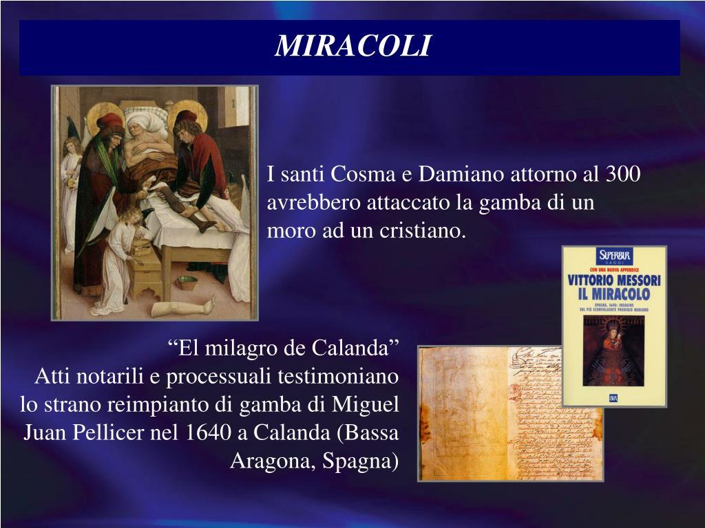 I santi Cosma e Damiano attorno al 300 avrebbero attaccato la gamba di un moro ad un cristiano.