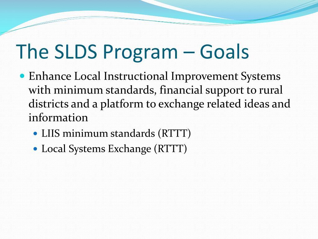 The SLDS Program – Goals