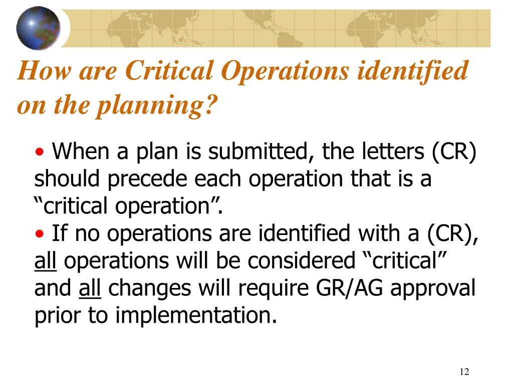 How are Critical Operations identified on the planning?