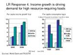 lr response 4 income growth is driving demand for high resource requiring foods