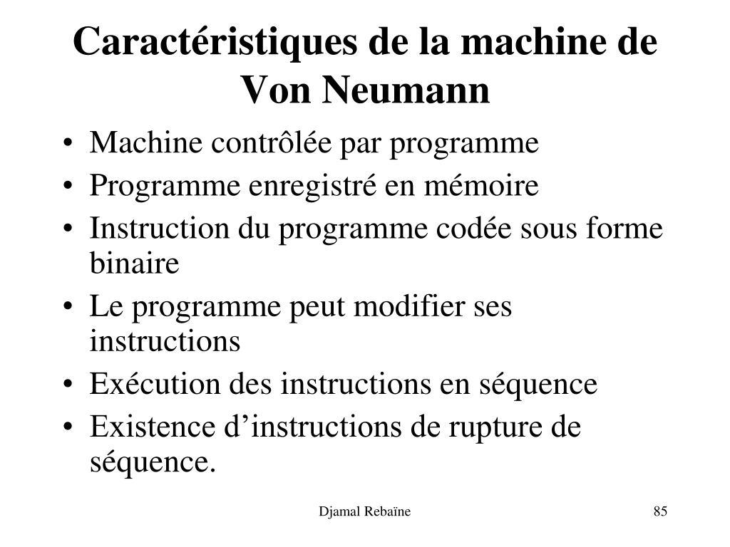 Caractéristiques de la machine de Von Neumann