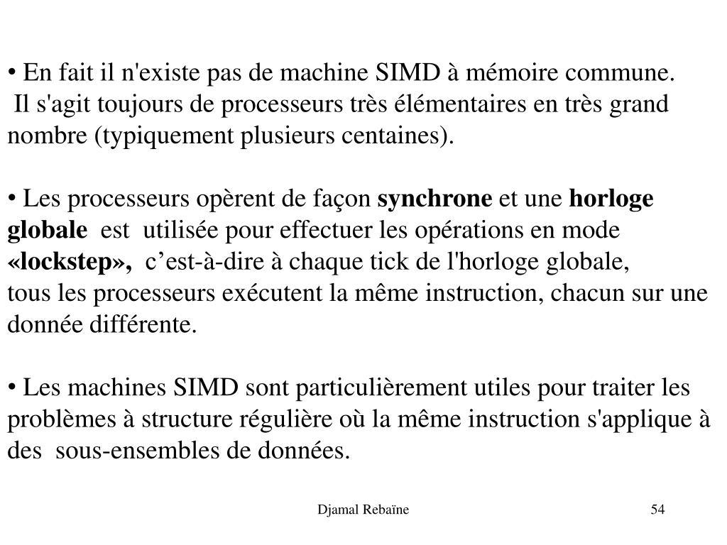 En fait il n'existe pas de machine SIMD à mémoire commune.