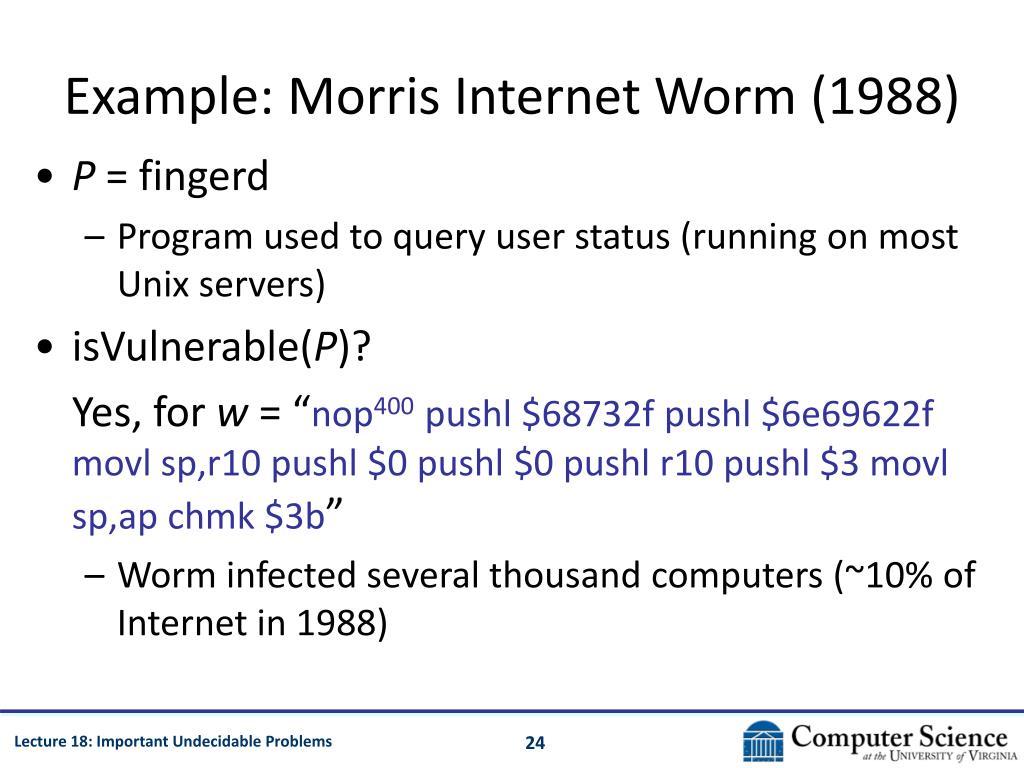 Example: Morris Internet Worm (1988)
