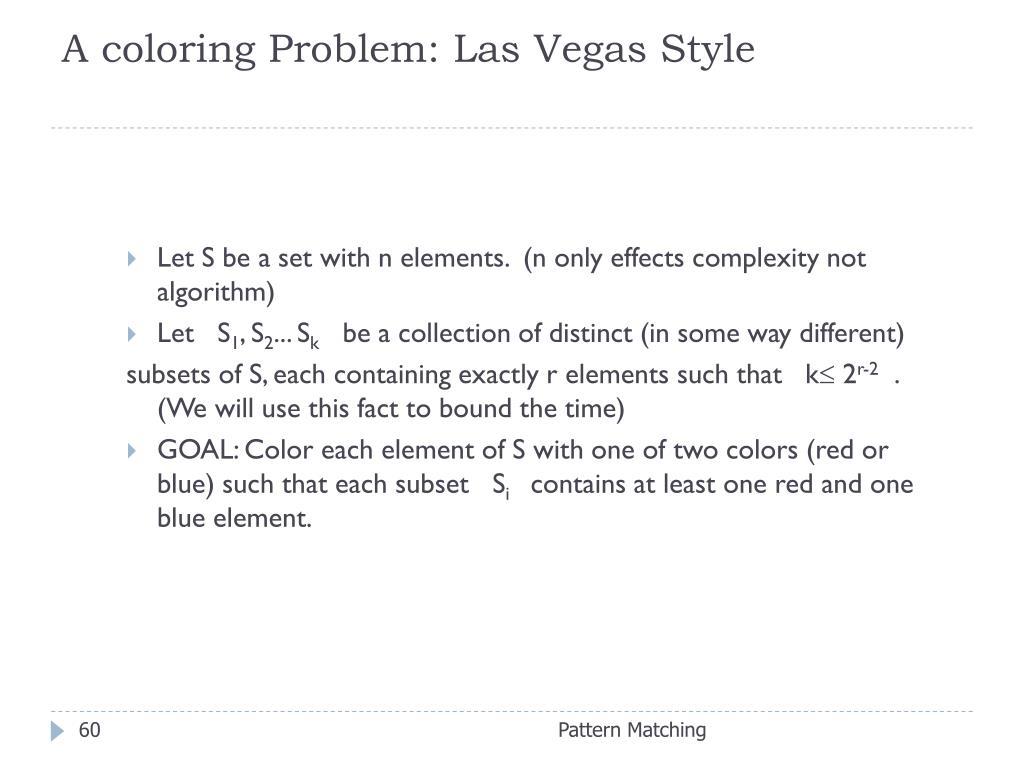 A coloring Problem: Las Vegas Style