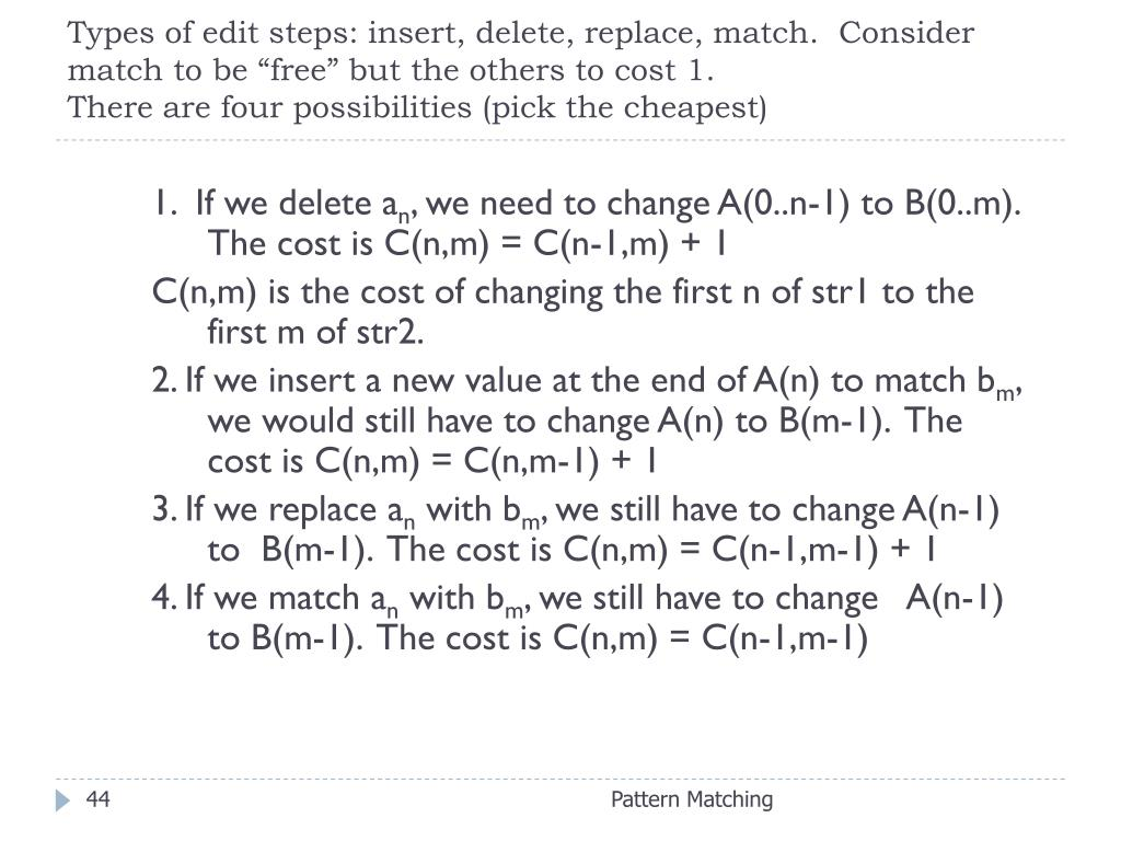 """Types of edit steps: insert, delete, replace, match.  Consider match to be """"free"""" but the others to cost 1."""