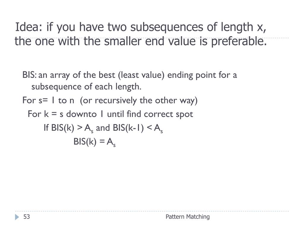 Idea: if you have two subsequences of length x,