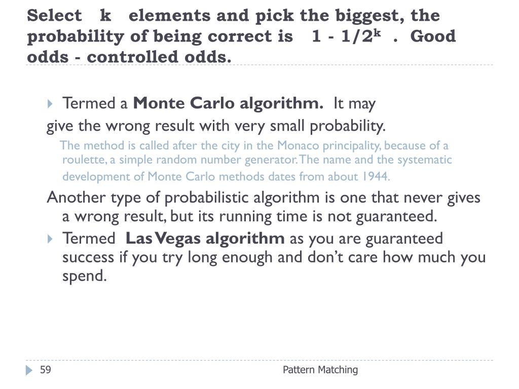 Select   k   elements and pick the biggest, the probability of being correct is   1 - 1/2
