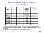 maximum energy density is achieved in liquid state