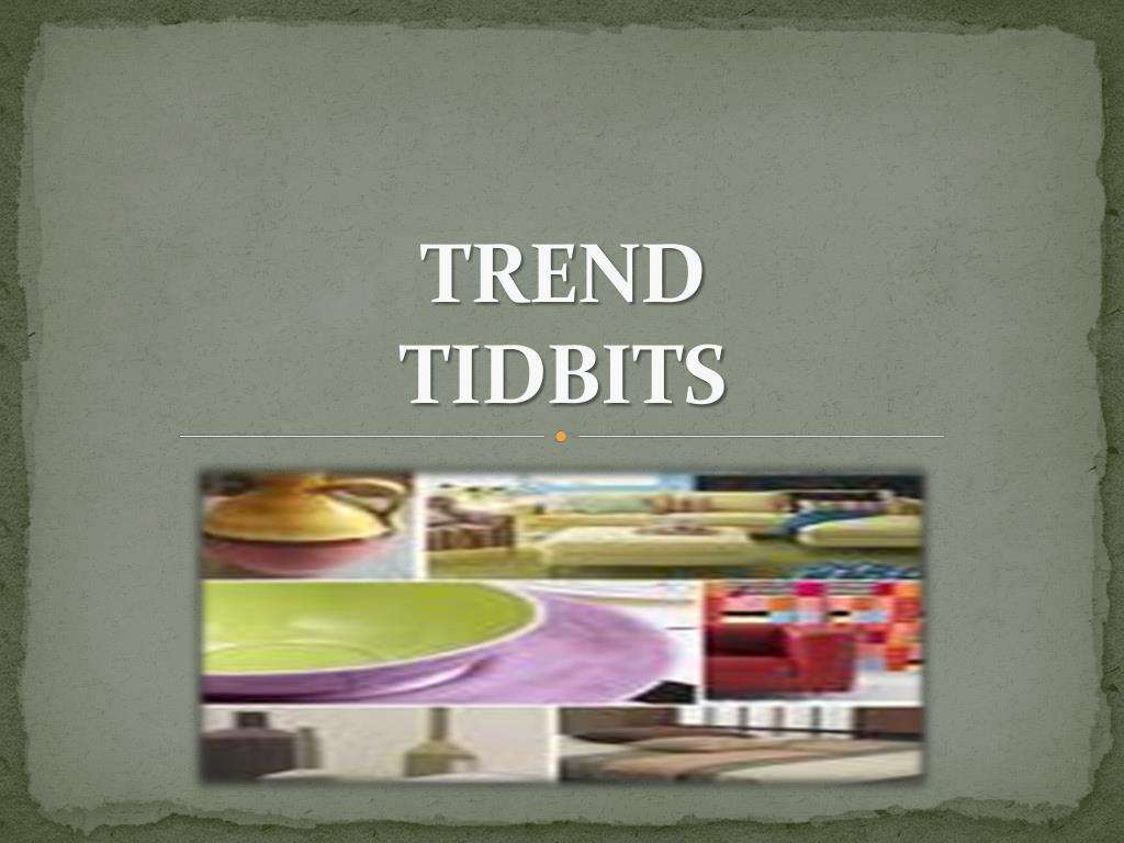 trend tidbits l.