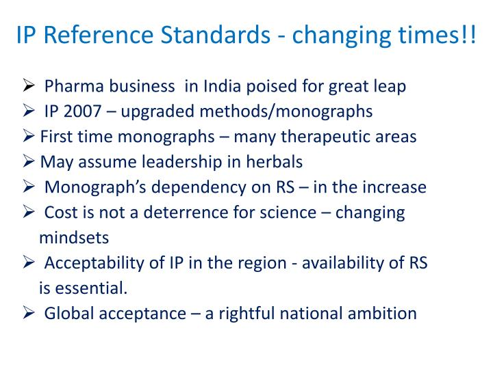 Ip reference standards changing times