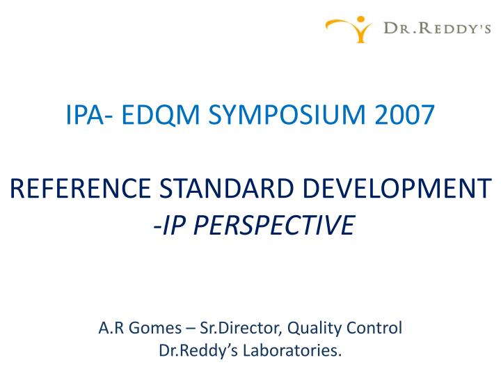 Ipa edqm symposium 2007 reference standard development ip perspective