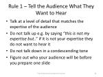 rule 1 tell the audience what they want to hear