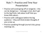 rule 7 practice and time your presentation