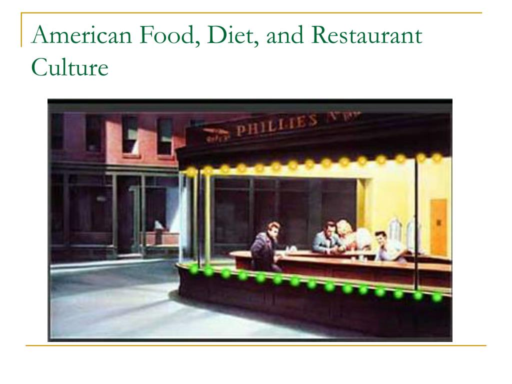 american food diet and restaurant culture l.