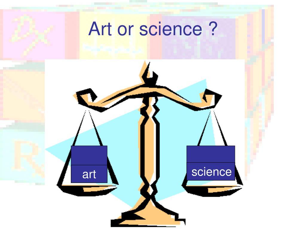 Art or science ?