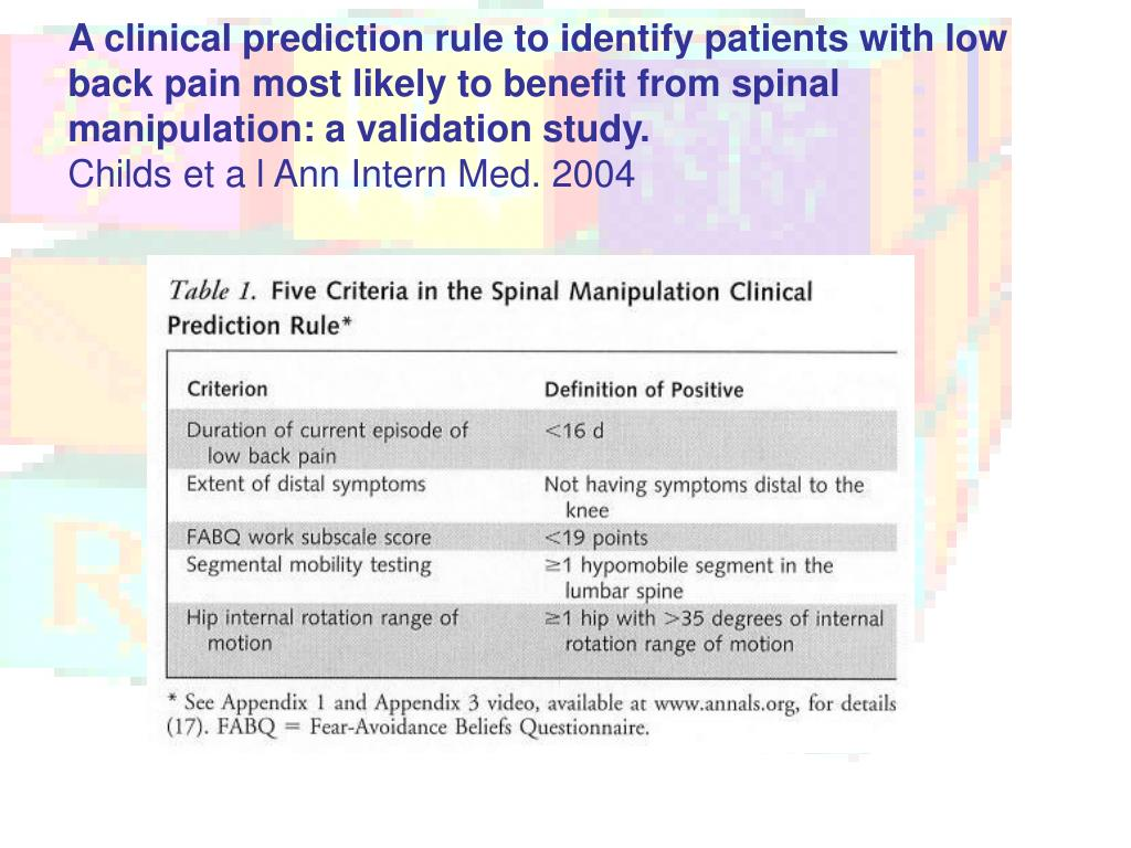 A clinical prediction rule to identify patients with low back pain most likely to benefit from spinal manipulation: a validation study.