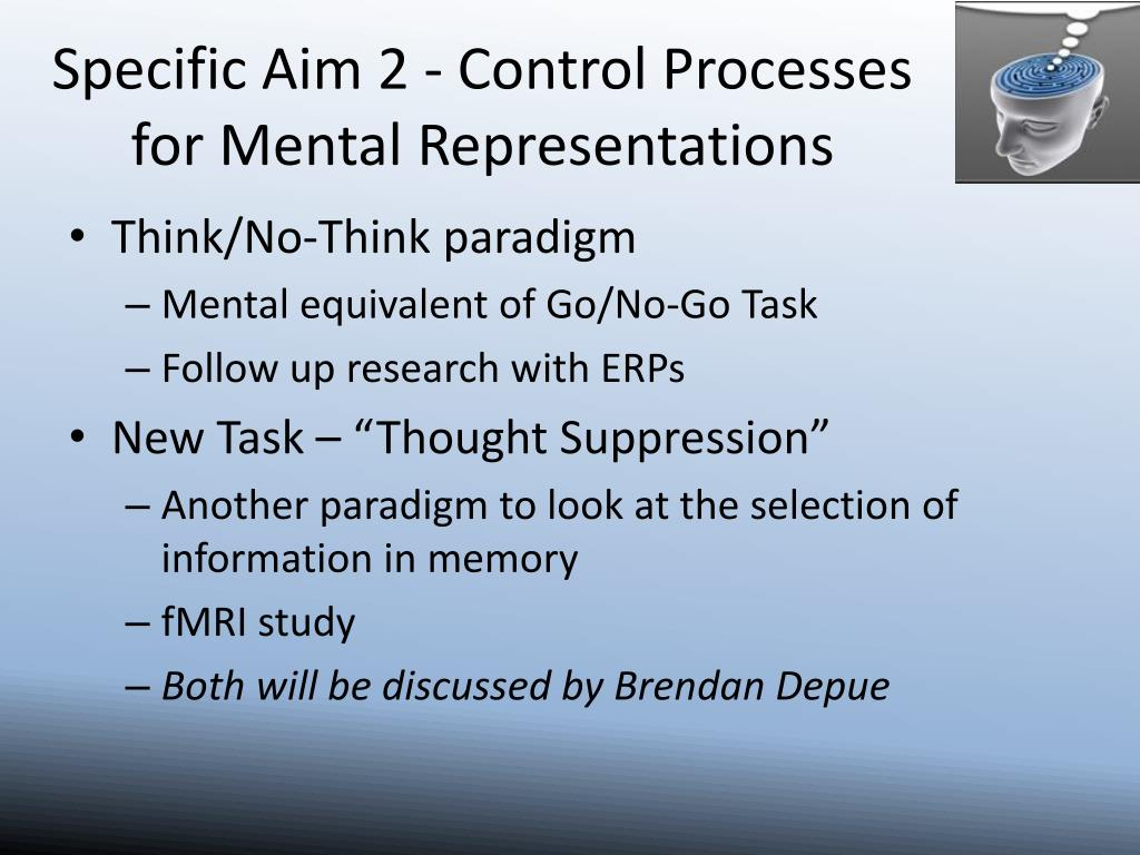 Specific Aim 2 - Control Processes for Mental Representations