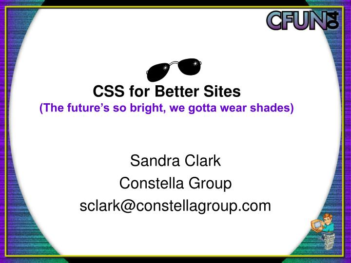 Css for better sites the future s so bright we gotta wear shades